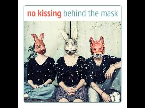 No Kissing - Behind The Mask